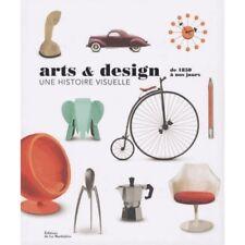 Arts & design - Une histoire visuelle de 1850 à nos jours - De la Martinière