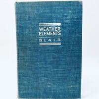 Vtg 1942 WEATHER ELEMENTS Blair Textbook Elementary Meteorology Climate