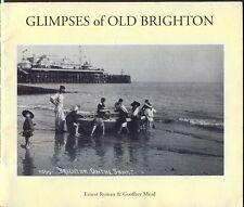GLIMPSES OF OLD BRIGHTON. 36-Page Illustrated Softback. Free Post