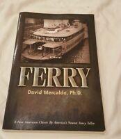 Ferry by David Mercaldo (2002, Paperback) Author Signed