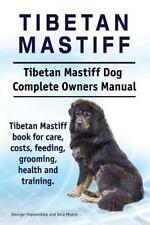 Tibetan Mastiff. Tibetan Mastiff Dog Complete Owners Manual. Tibetan Mastiff Boo