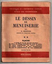 Scolaire 1950  LE DESSIN DE MENUISERIE  par A. Bernard Tome ** 96 planches DUNOD