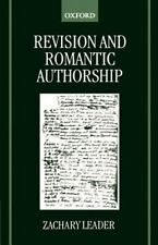 Revision and Romantic Authorship, , Leader, Zachary, Good, 1999-07-29,