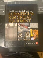 Troubleshooting and Repairing Commercial Electrical Equipment by David Herres...