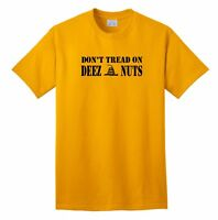 DON'T TREAD ON DEEZ NUTS FUNNY T-SHIRT UNISEX USA POLITICAL HUMOR COOL CAR TIRES