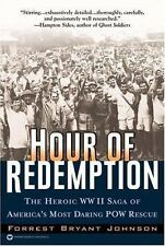 Hour of Redemption: The Heroic WW II Saga of America's Most Daring POW Rescue, F