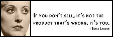 Wall Quote - Estee Lauder - If you don't sell, it's not the product that's wrong