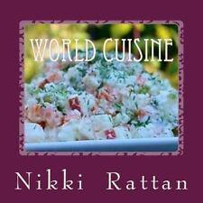 World Cuisine, Paperback by Rattan, Nikki, ISBN 1466345012, ISBN-13 978146634...