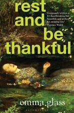 Rest and Be Thankful by Emma Glass