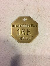 HILLSBOROUGH MILLS EMPLOYEE BADGE / TAG NUMBER 165