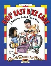 Kids' Easy Bike Care: Tune-Ups, Tools & Quick Fixes (Quick Starts for -ExLibrary