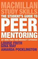 STUDENT'S GUIDE TO PEER MENTORING NUOVO FRITH LOUISE