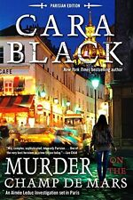 Murder on the Champ de Mars (An Aime Leduc Investigation) by Cara Black