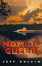 Nom De Guerre, Gulvin, Jeff, Used; Acceptable Book