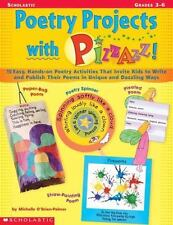 Poetry Projects with Pizzazz : 15 Easy, Hands-On Poetry Activities That...
