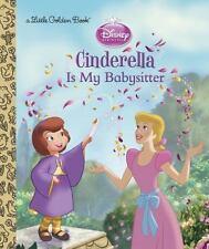 Little Golden Book: Cinderella Is My Babysitter (Disney Princess) by Andrea...