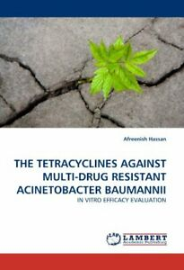 The Tetracyclines Against Multi-Drug Resistant , Hassan, Afreenish,,
