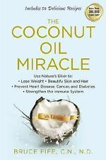 THE COCONUT OIL MIRACLE (9781583335444) - BRUCE FIFE (PAPERBACK) NEW