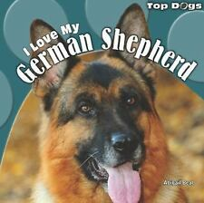 I Love My German Shepherd by Abigail Beal