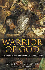 Warrior of God: Jan Zizka and the Hussite Revolution by Victor Verney - HB