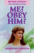 Me? Obey Him?: The Obedient Wife and God's Way of Happiness and Blessing in the