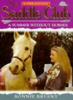 A Summer Without Horses (Saddle Club Super Edition) By Bonnie Bryant