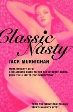 Classic Nasty: More Naughty Bits: A Rollicking Guide to Hot Sex in Great Books,