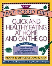 The Fast-Food Diet : Quick and Healthy Eating at Home and on the Go by Mary...
