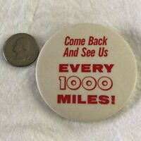 Come Back And See Us Every 1,000 Miles Automotive Pinback Button #37756