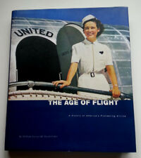The Age of Flight  United Airlines A History of America's Pioneering Airline