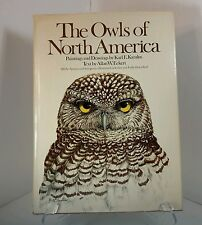 The Owls of North America North Of Mexico Allan W Eckert Karl E Karalus 1st Edit