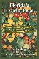 Florida's Favorite Foods : Fruits and Vegetables in the Family Menu by Bertha...