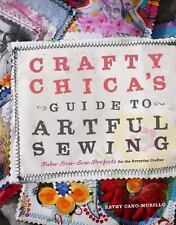 Crafty Chica's Guide to Artful Sewing: Fabu-Low-Sew Projects for the E-ExLibrary