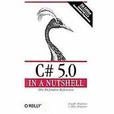 C# 5.0 in a Nutshell: The Definitive Reference by Albahari, Joseph, Albahari, B