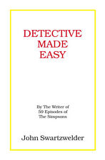 """DETECTIVE MADE EASY"" - Signed! - By ""The Simpsons"" writer John Swartzwelder"