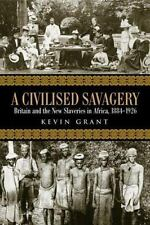 A CIVILISED SAVAGERY - GRANT, KEVIN - NEW PAPERBACK BOOK
