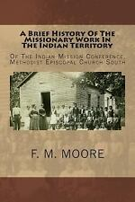 Brief History of the Missionary Work in the Indian Territory : Of the Indian ...