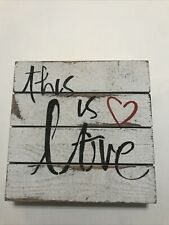this is love Wooden Sign 8 X 8 Inches Handmade