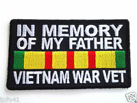 IN MEMORY OF MY FATHER VIETNAM WAR VET  Military Veteran Hero Patch P3677  E