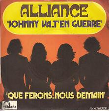 45TRS VINYL 7''/ FRENCH SP ALLIANCE / JOHNNY VA-T-EN GUERRE