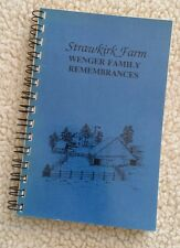 Strawkirk Farm Wenger Family Remembrances Book Genealogy abt 1987
