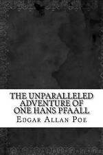 The Unparalleled Adventure of One Hans Pfaall by Allan Poe, Edgar 9781539615323