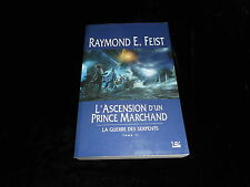 Raymond E Feist : La guerre des serpents 2 : L'ascension d'un prince marchand