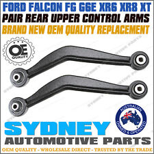 BRAND NEW PAIR Rear Upper Control Arm FORD Falcon FG G6E XR6 XR8 XT LEFT + RIGHT