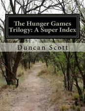 The Hunger Games Trilogy: a Super Index : The Hunger Games Index by Duncan...