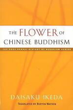 Flower of Chinese Buddhism by Daisaku Ikeda, Burton Watson (Paperback, 2009)