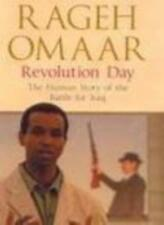 Revolution Day: The Human Story of the Battle for Iraq,Rageh O ,.9780670915194