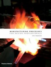 Manufacturing Processes for Design Professionals by Thompson, Rob