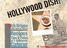 Hollywood Dish!: Recipes, Tips, & Tales of a Hollywood Caterer-ExLibrary