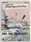 FLIEGERGESCHICHTEN - Nr. 130 / DEN TOD ÜBERLISTET